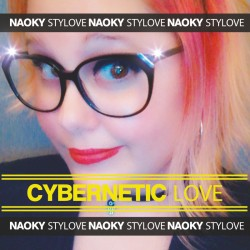 Naoky Feat. Stylove - Cybernetic Love