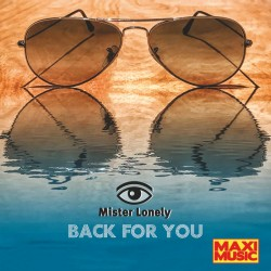 Mister Lonely - Back For You
