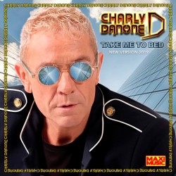 Charly Danone - Take Me To Bed 2019