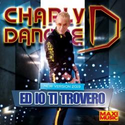 Charly Danone - Ed Io Ti Trovero 2019