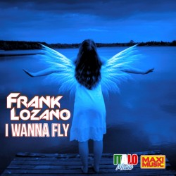 frank lozano - i wanna fly