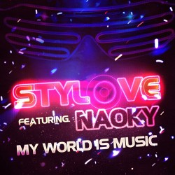 Stylove Feat. Naoky - My World Is Music