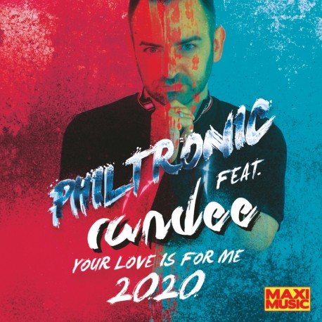 Philtronic Feat. Randee - Your Love Is For Me 2020