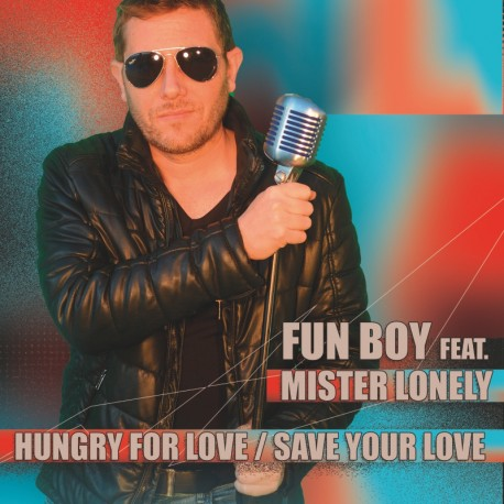 Fun Boy Feat. Mister Lonely - Hungry For Love