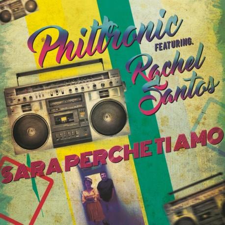 Philtronic Feat. Rachel Santos - Sara Perche Ti Amo