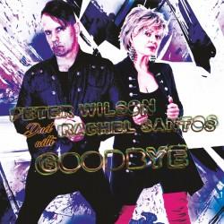 Peter Wilson Duet With Rachel Santos - Goodbye