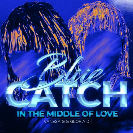 Blue Catch - In The Middle Of Love (Pre-Order 02/01/2021)