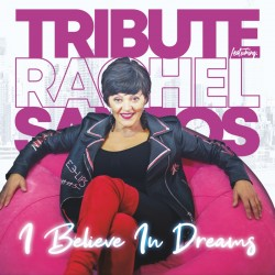 Tribute Feat.Rachel Santos - I Believe In Dreams (Pre-order)