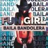Fun Girl - Baila Bandolera