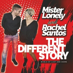 Mister Lonely And Rachel Santos - The Different Story