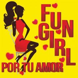 Fun Girl - Por Tu Amor